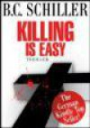 Killing is Easy - B.C. Schiller