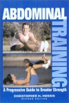 Abdominal Training, Second Edition: A Progressive Guide to Greater Strength - Christopher M. Norris