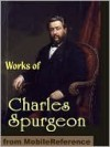 Works of Charles Haddon (C.H.) Spurgeon - Charles H. Spurgeon