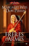 Les frères d'armes - Margaret Weis, Don Perrin, Isabelle Troin