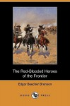 The Red-Blooded Heroes of the Frontier (Dodo Press) - Edgar Bronson