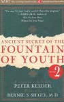Ancient Secret of the Fountain of Youth, Book 2: A companion to the book by Peter Kelder - Peter Kelder, Bernie S. Siegel