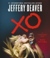 XO: A Kathryn Dance Novel - Jeffery Deaver, Marin Ireland