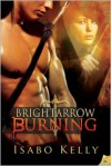 Brightarrow Burning - Isabo Kelly
