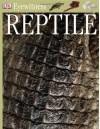 Eyewitness: Reptile - Colin McCarthy, Jane Burton, Karl Shone