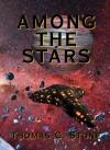 Among The Stars - Thomas C. Stone