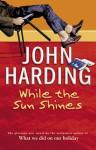 While the Sun Shines - John Harding