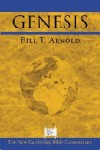 Genesis (New Cambridge Bible Commentary) - Bill T. Arnold