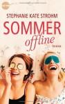 Sommer offline - Stephanie Kate Strohm