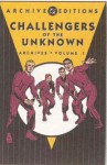 Challengers of the Unknown Archives, Vol. 1 - Jack Kirby, Dave Wood, Roz Kirby, Marvin Stein, Bruno Premiani, George Klein