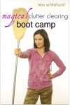 Magical Clutter Clearing Boot Camp - Tess Whitehurst