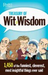 Treasury of Wit and Wisdom: Hundreds of the Funniest, Cleverest, Most Insightful ThingsEver Said - Reader's Digest Association, Reader's Digest Association