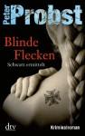 Blinde Flecken Schwarz Ermittelt - Peter Probst