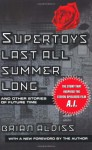Supertoys Last All Summer Long: And Other Stories of Future Time - Brian W. Aldiss