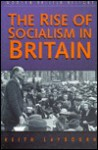 The Rise of Socialism in Britain - Keith Laybourn