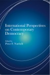 International Perspectives on Contemporary Democracy - Peter F Nardulli
