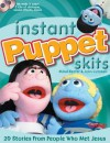Instant Puppet Skits: 20 Stories From People Who Met Jesus - Mikal Keefer