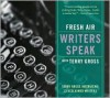 Fresh Air: Writers Speak: Terry Gross Interviews 13 Acclaimed Writers - Terry Gross