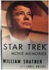 Star Trek Movie Memories - William Shatner, Chris Kreski, Larry McKeever