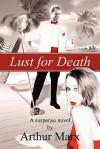 Lust for Death - Arthur Marx