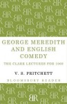 George Meredith and English Comedy: The Clark Lectures for 1969 - V.S. Pritchett