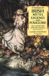 A Treasury of Irish Myth, Legend & Folklore: Fairy and Folk Tales of the Irish Peasantry - Lady Gregory, W.B. Yeats