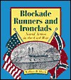 Blockade Runners and Ironclads: Naval Action in the Civil War - Wallace B. Black, Jean F. Blashfield