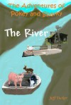 The Adventures of Pokey and Sparky: The River - Jeff Tucker, Dale Cassidy, Bryson Tucker