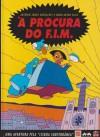 À procura do F.I.M. - António Jorge Gonçalves, Nuno Artur Silva