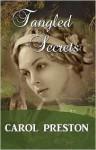 Tangled Secrets - Carol Preston