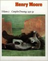 Henry Moore: Complete Drawings 1930-39 (Henry Moore Complete Drawings) (Henry Moore Complete Drawings) (Henry Moore Complete Drawings) - Henry Moore, Ann Garrould, Henry Moore Foundation