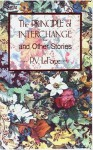 Principle of Interchange and Other Stories - P.V. LeForge