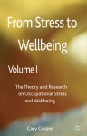 The Theory and Research on Occupational Stress and Wellbeing. Cary Cooper - Cary L. Cooper