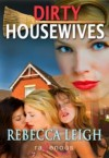 Dirty Housewives - Rebecca Leigh