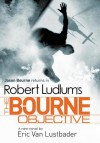 Robert Ludlum's The Bourne Objective - Eric Van Lustbader