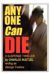 Any One Can Die - Charles Nuetzel