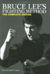 Bruce Lee's Fighting Method: The Complete Edition - Bruce Lee, M. Uyehara, Sarah Dzida, Jon Sattler, Jeannine Santiago, Mito Uyehara