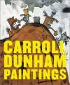 Carroll Dunham Paintings - Carroll Dunham, Klaus Kertess, Lisa Phillips, A.M. Homes