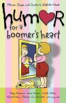 Humor for a Boomer's Heart: Stories, Quips, and Quotes to Lift the Heart - Howard Books, Randy Richardson