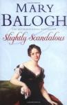 Slightly Scandalous (Bedwyn Saga #3) - Mary Balogh