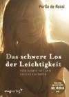 Das schwere Los der Leichtigkeit: Vom Kampf mit dem eigenen Körper (German Edition) - Portia de Rossi