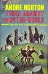 Three Against The Witch World #3 (Ace Sf, 80800) - Andre Norton