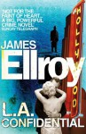LA Confidential - James Ellroy