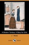 A Modern Tomboy: A Story For Girls - L.T. Meade