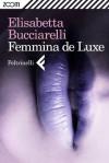 Femmina de Luxe (Zoom) (Italian Edition) - Elisabetta Bucciarelli