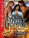Their Divine Doctor, A Holiday Ménage [Divine Creek Ranch 9] (Siren Publishing Menage Everlasting) - Heather Rainier