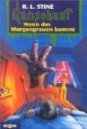 Wenn das Morgengrauen kommt (Gänsehaut, #30) (Goosebumps, #54) - R.L. Stine