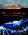 Stormy Weather: 101 Solutions to Global Climate Change - Guy Dauncey, Patrick Mazza, Ross Gelbspan