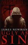 Ugly As Sin - James Newman