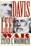 Davis and Lee at War - Steven E. Woodworth
